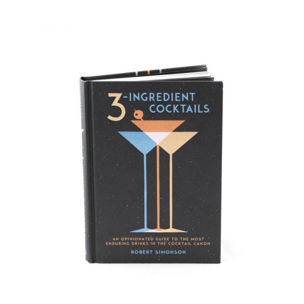 3 Ingredient Cocktails, Robert Simonson Author, Cocktail Books, The Cocktail Shop, Australia