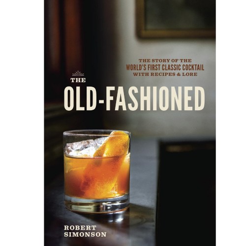 The Old-Fashioned by Robert Simonson, The Cocktail Shop, Australia