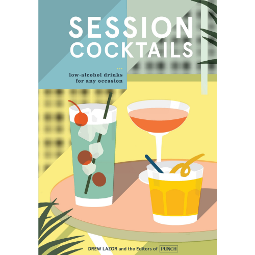Session Cocktails: Low-Alcohol Drinks for Any Occasion, Cocktail Books, The Cocktail Shop, Australia